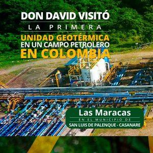 Don David visitó la primer unidad geotremica en un campo petrolero en Colombia