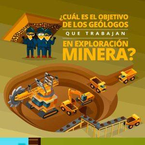 Objetivo de los geólogos en la exploración minera